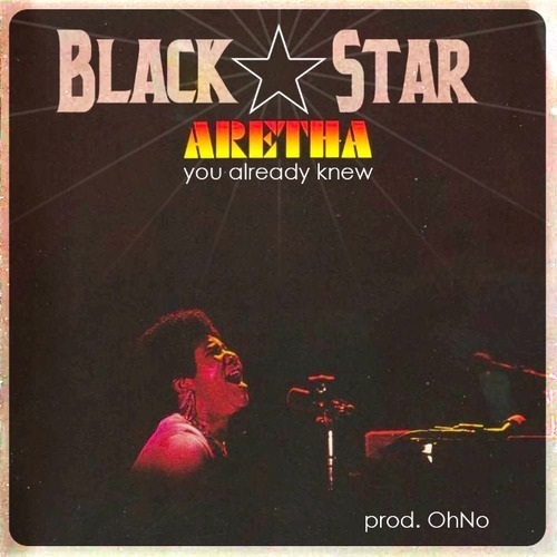 "Black Star - ""You Already Knew"""