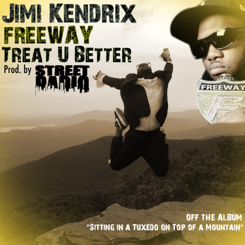 "Jimi Kendrix - ""Treat U Better"" (feat. Freeway; prod. Street Radio)"