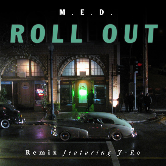 "M.E.D. - ""Roll Out (Remix)"" (feat. J-Ro of Tha Alkaholiks)"