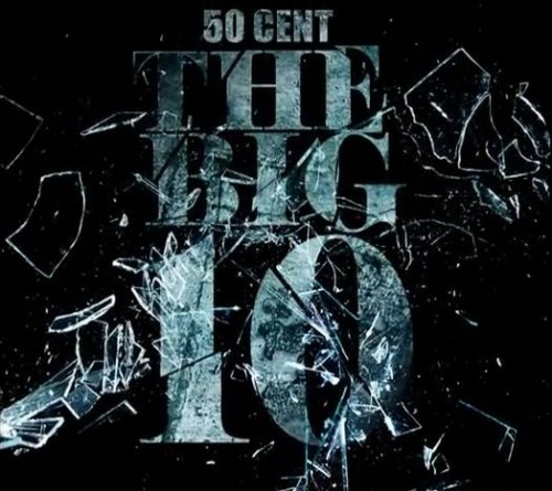"50 Cent - ""The Big 10"" (Mixtape)"