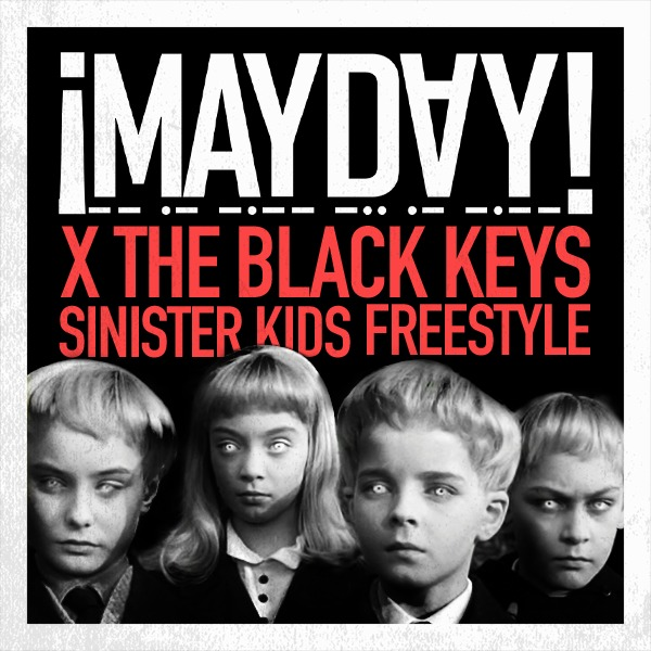 "¡MAYDAY! + Black Keys - ""Sinister Kids Freestyle"""