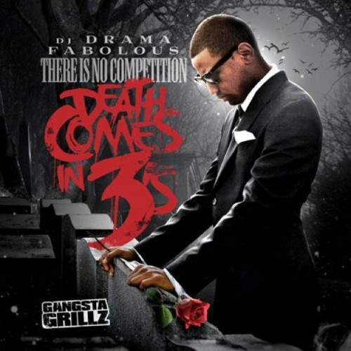"Fabolous – ""There Is No Competition 3: Death Comes In 3s"" Cover Artwork"