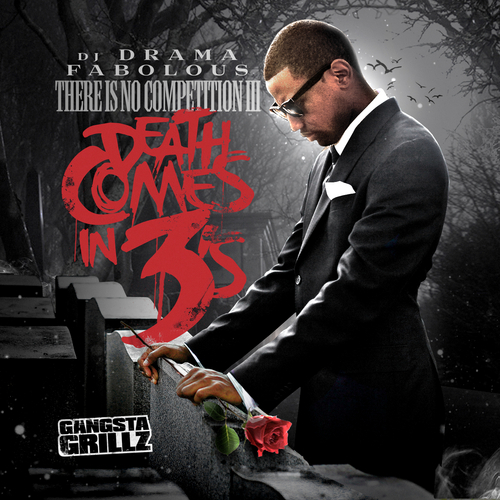"Fabolous - ""There Is No Competition III: Death Comes In 3's"" (Mixtape)"