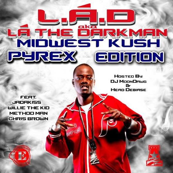 "L.A.D. (La The Darkman) - ""Midwest Kush: Pyrex Edition"" (Mixtape)"
