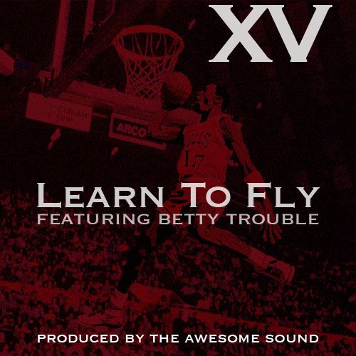 "XV - ""Learn To Fly"" (feat. Betty Trouble)"
