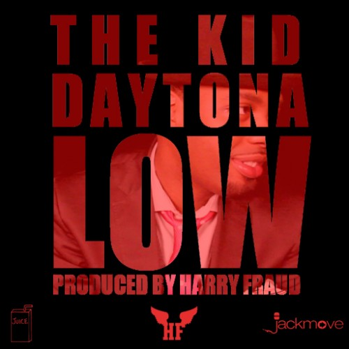 "The Kid Daytona - ""Low"" (prod. Harry Fraud)"