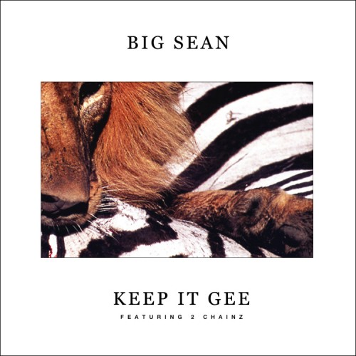 Big Sean - &quot;Keep It Gee&quot; (feat. 2 Chainz)