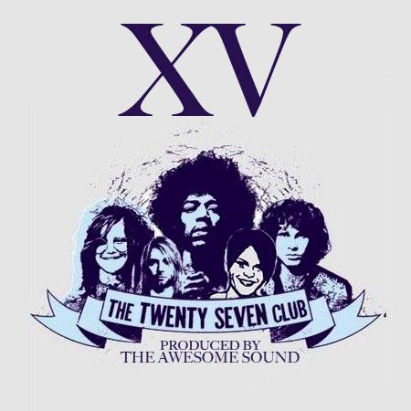 """XV - """"27 Club / Chaka Shao Khan"""""""