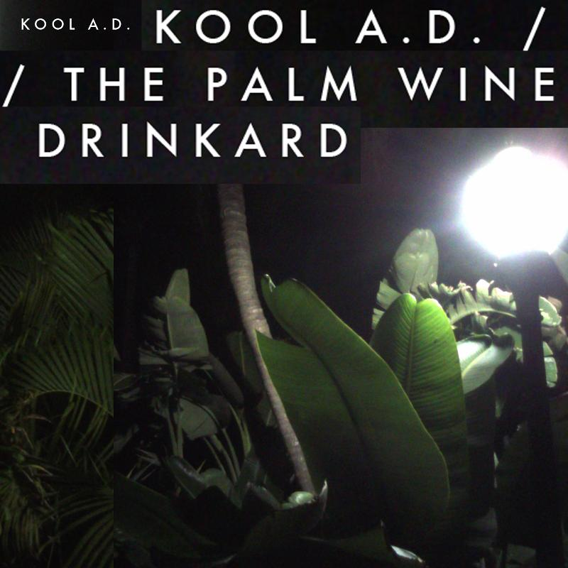 "Victor Vazquez aka Kool A.D. of Das Racist - ""The Palm Wine Drinkard"" (Mixtape)"