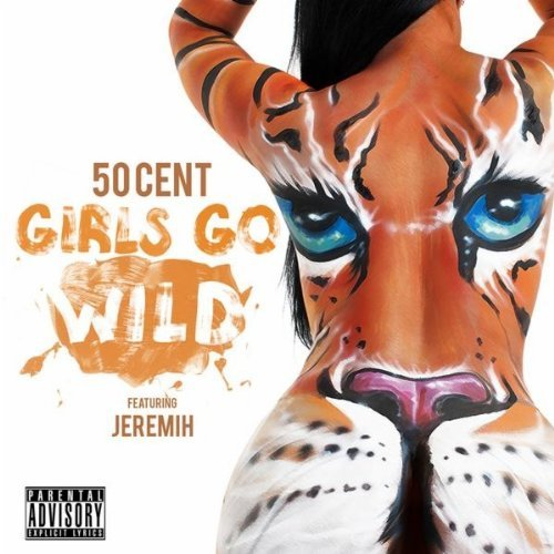 "50 Cent - ""Girls Go Wild"" (feat. Jeremih)"