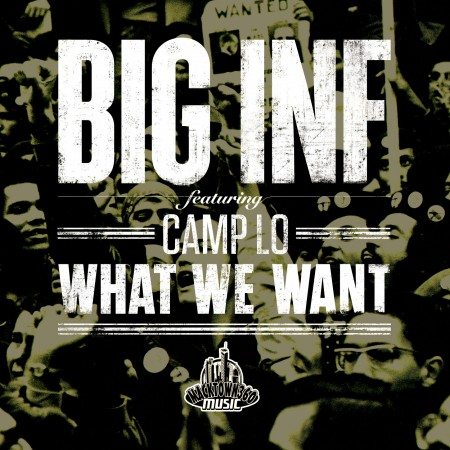 "Big Inf - ""What We Want"" (feat. Camp Lo)"