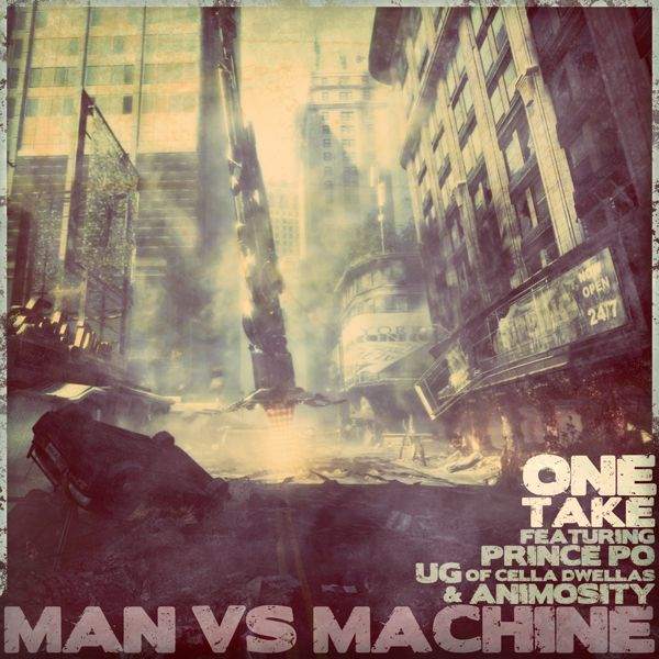 One Take - &quot;Man Vs. Machine&quot; (feat. Prince Po, UG, Animosity)
