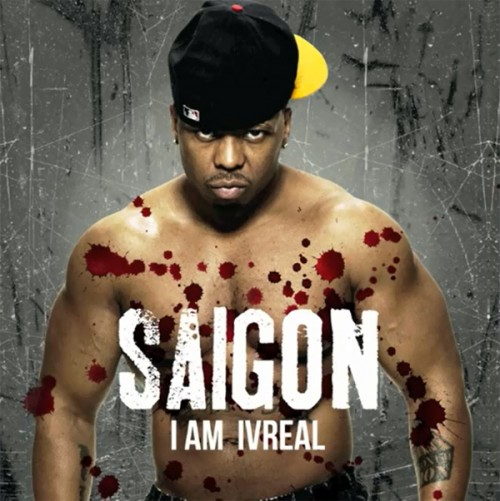 "Saigon - ""I Am 4 Real"""