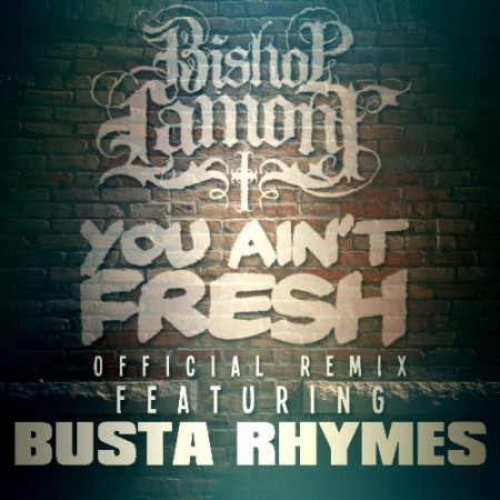 "Bishop Lamont - ""You Ain't Fresh"" (feat. Busta Rhymes)"