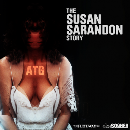 "ATG - ""The Susan Sarandon Story"" (Mixtape)"