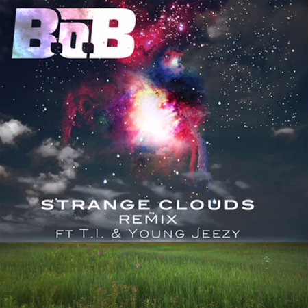 "B.o.B. - ""Strange Clouds (Remix)"" (feat. T.I. + Young Jeezy)"