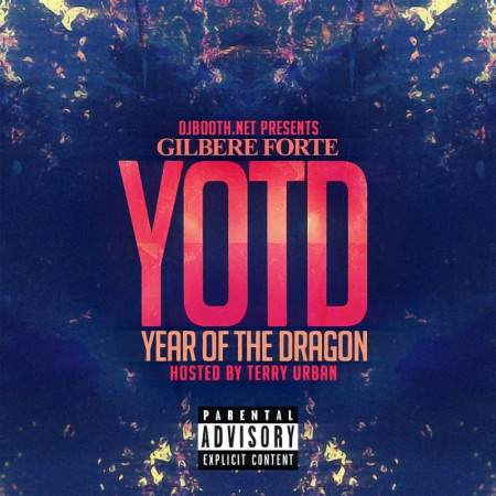 "Gilbere Forte - ""YOTD: Year of The Dragon"" (Mixtape)"