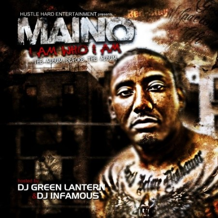 "Maino - ""I Am Who I Am"" (Mixtape)"
