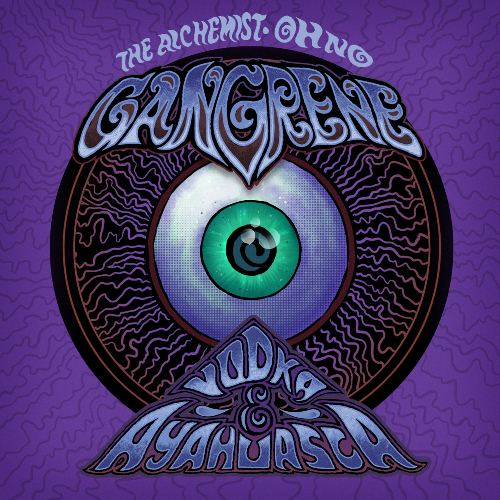Gangrene (Alchemist + Oh No) - Vodka &amp; Ayahuasca