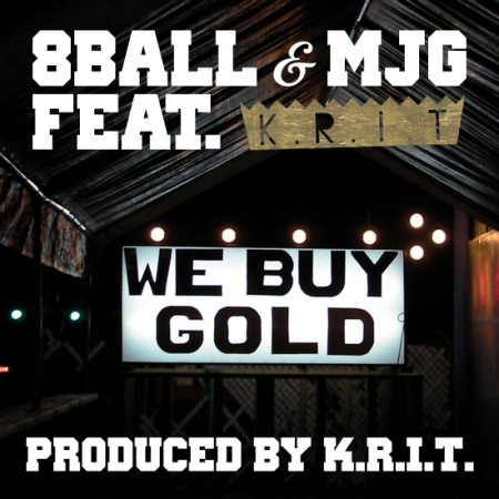 "8Ball & MJG - ""We Buy Gold"" (feat. Big K.R.I.T.)"