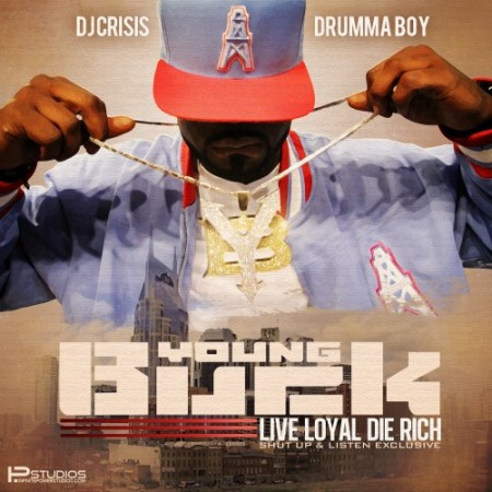 "Young Buck + Drumma Boy - ""Live Loyal, Die Rich"" (Mixtape)"