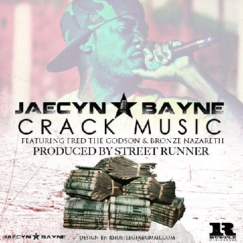 Jaecyn Bayne - Crack Music (feat. Fred The Godson & Bronze Nazareth)