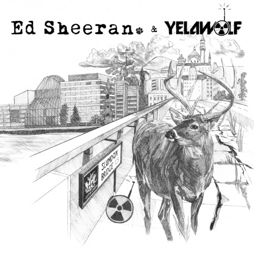 Ed Sheeran & Yelawolf  
