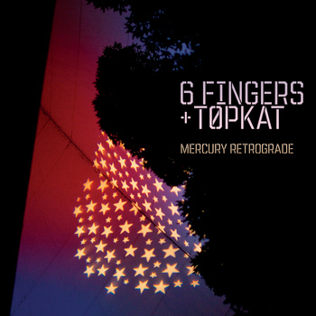 6 Fingers & Topkat - 