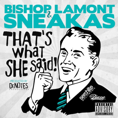 Bishop Lamont + Sneakas -